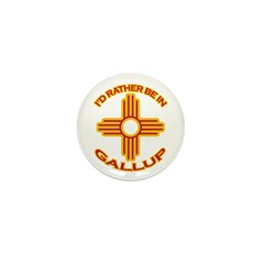 I'd Rather Be In Gallup Mini Button