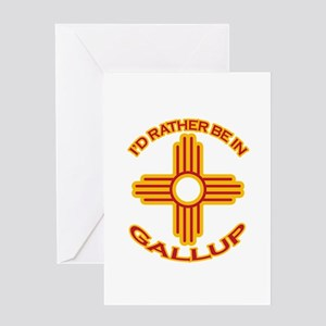 I'd Rather Be In Gallup Greeting Card