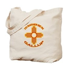 I'd Rather Be In Gallup Tote Bag