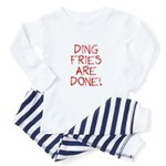 Ding Fries Are Done! Toddler Pajamas