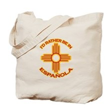 I'd Rather Be In Espanola Tote Bag