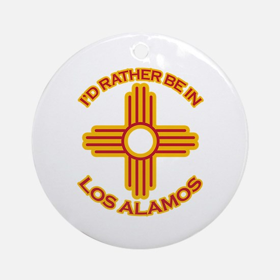 I'd Rather Be In Los Alamos Ornament (Round)