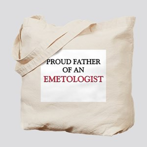 Proud Father Of An EMETOLOGIST Tote Bag