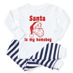 Santa is my homeboy Toddler Pajamas