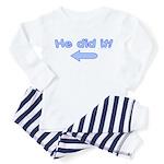 He did it (right arrow) Toddler Pajamas