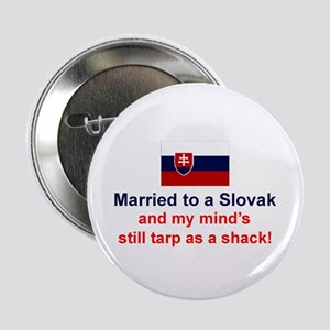"""Married To A Slovak 2.25"""" Button"""