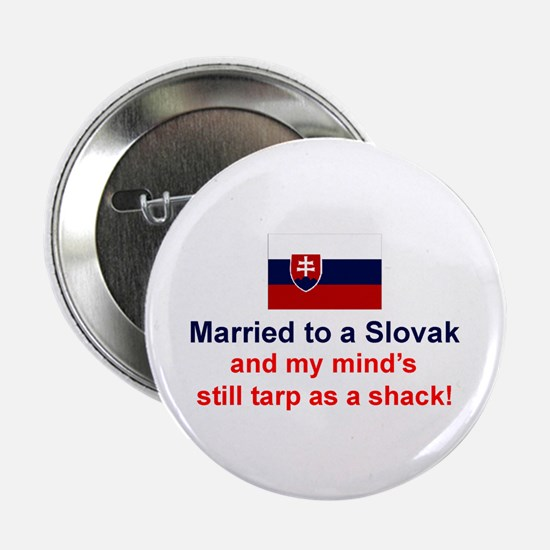 "Married To A Slovak 2.25"" Button"
