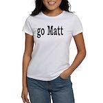 go Matt Women's T-Shirt