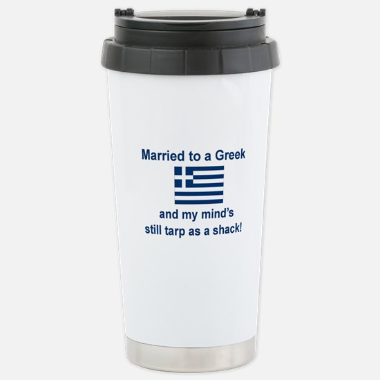 Married To A Greek Stainless Steel Travel Mug