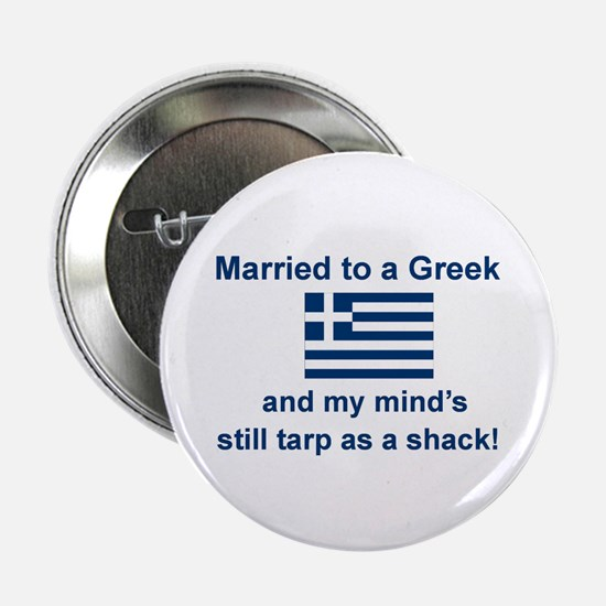 """Married To A Greek 2.25"""" Button"""
