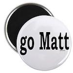 go Matt Magnet