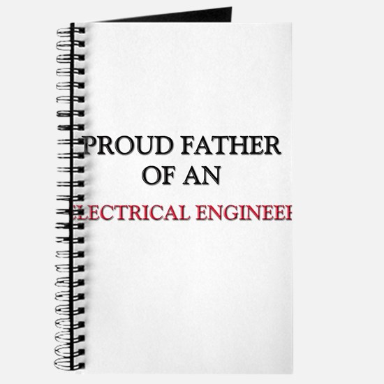 Proud Father Of An ELECTRICAL ENGINEER Journal
