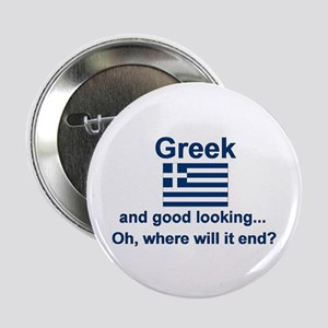 "Good Looking Greek 2.25"" Button"