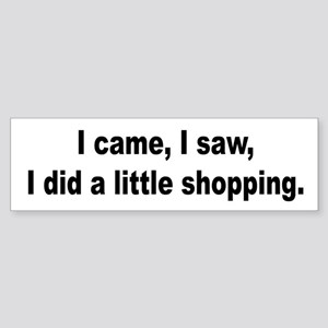 Shopping and Shop Humor Bumper Sticker