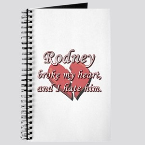 Rodney broke my heart and I hate him Journal