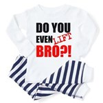 DO YOU EVEN LIFT BRO?! Pajamas
