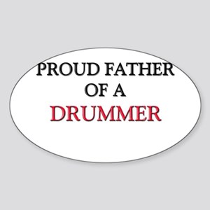 Proud Father Of A DRUMMER Oval Sticker