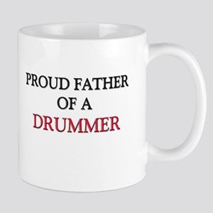 Proud Father Of A DRUMMER Mug