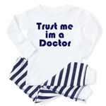 Trust Me I'm a Doctor - Baby/Toddler Pajamas