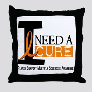 I Need A Cure MS Throw Pillow