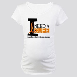 I Need A Cure MS Maternity T-Shirt
