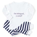 Im bilingual, y usted? Pajamas