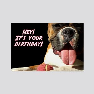 It's Your Birthday Boxer Rectangle Magnet