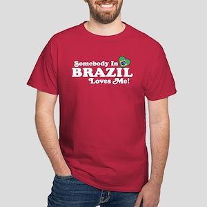 Somebody In Brazil Loves Me Dark T-Shirt