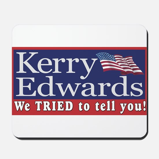 Kerry - We Tried  Mousepad