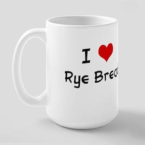 I LOVE RYE BREAD Large Mug