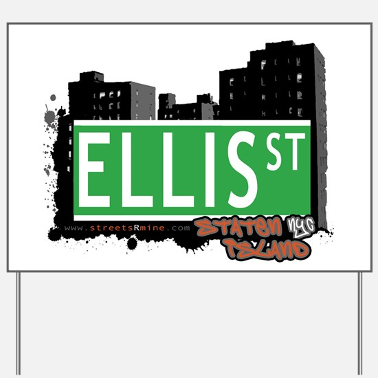 ELLIS STREET, STATEN ISLAND, NYC Yard Sign