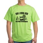 Dying a Natural Death is For PUSSIES Green T-Shirt