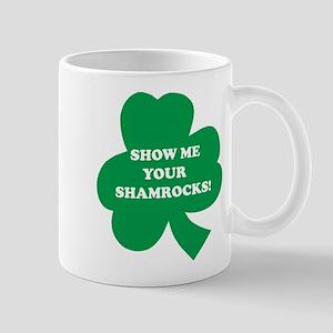 Show Me Your Shamrocks! Mug