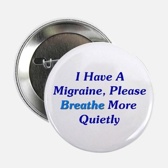 "I Have A Migraine 2.25"" Button"