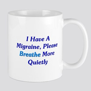 I Have A Migraine Mug