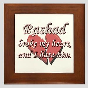 Rashad broke my heart and I hate him Framed Tile