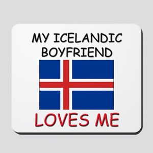 My Icelandic Boyfriend Loves Me Mousepad