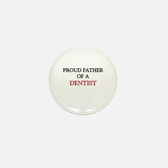 Proud Father Of A DENTIST Mini Button
