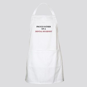 Proud Father Of A DENTAL HYGIENIST BBQ Apron