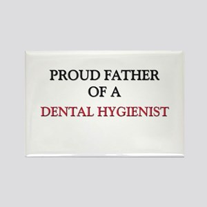 Proud Father Of A DENTAL HYGIENIST Rectangle Magne