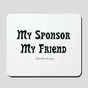 My Sponsor My Friend Mousepad