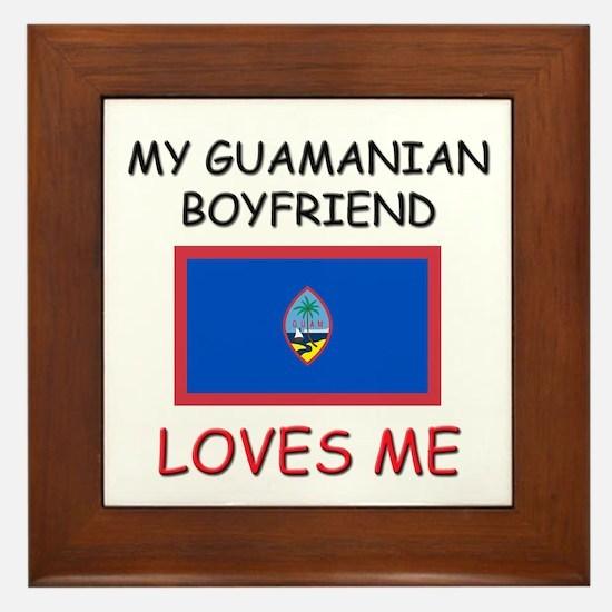My Guamanian Boyfriend Loves Me Framed Tile