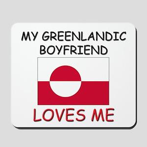 My Greenlandic Boyfriend Loves Me Mousepad