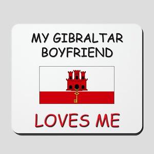 My Gibraltar Boyfriend Loves Me Mousepad