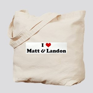 I Love Matt & Landon Tote Bag