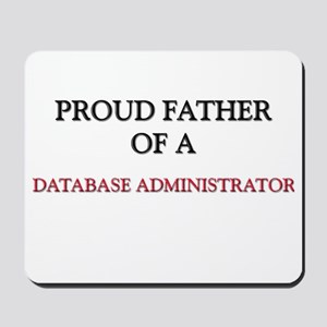 Proud Father Of A DATABASE ADMINISTRATOR Mousepad