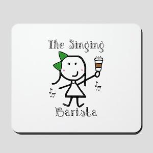 Coffee - Singing Barista Mousepad