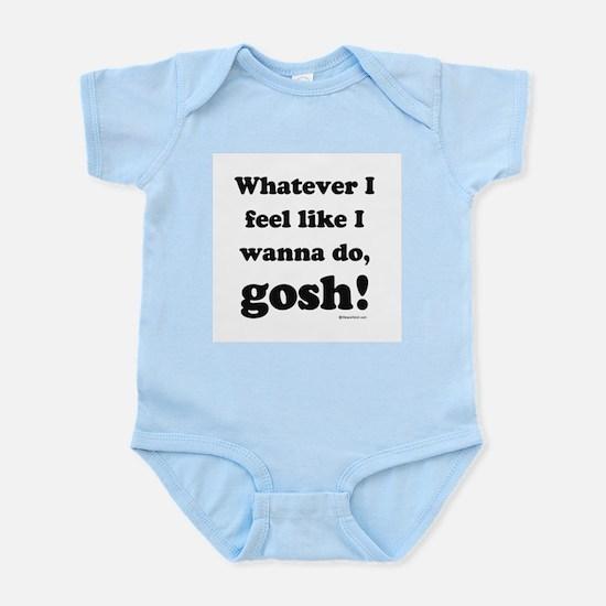 Whatever I feel like, GOSH! Infant Creeper