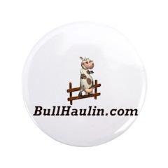 "Bull Haulers Association 3.5"" Button"