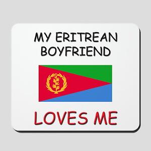 My Eritrean Boyfriend Loves Me Mousepad